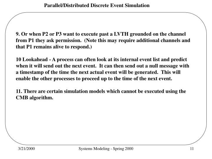 9. Or when P2 or P3 want to execute past a LVTH grounded on the channel from P1 they ask permission.  (Note this may require additional channels and that P1 remains alive to respond.)