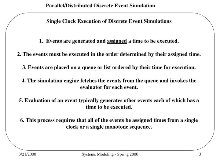 Single Clock Execution of Discrete Event Simulations