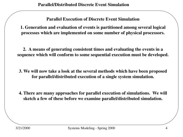 Parallel Execution of Discrete Event Simulation