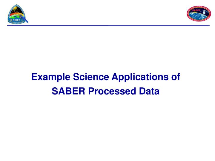 Example Science Applications of
