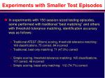 experiments with smaller test episodes