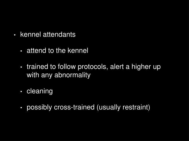 kennel attendants