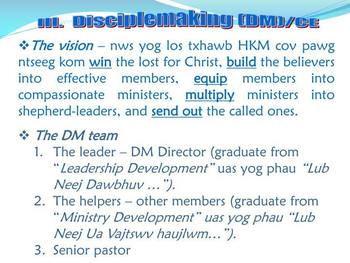 III.  Disciplemaking (DM)/CE