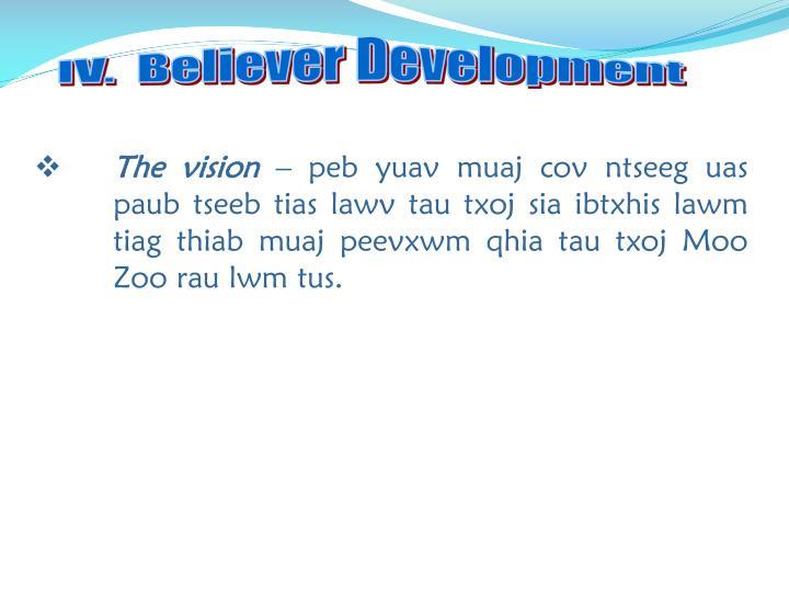 IV.  Believer Development
