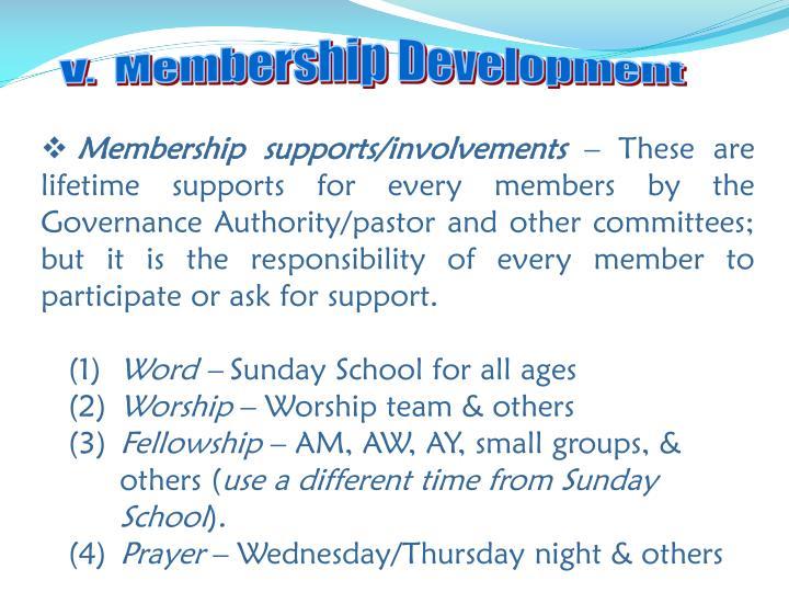 V.  Membership Development