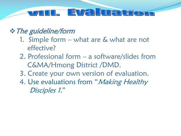 VIII.  Evaluation
