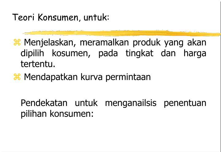 Teori Konsumen, untuk: