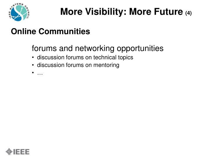 More Visibility: More Future