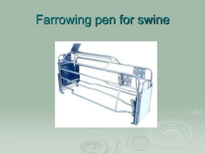 Farrowing pen for swine