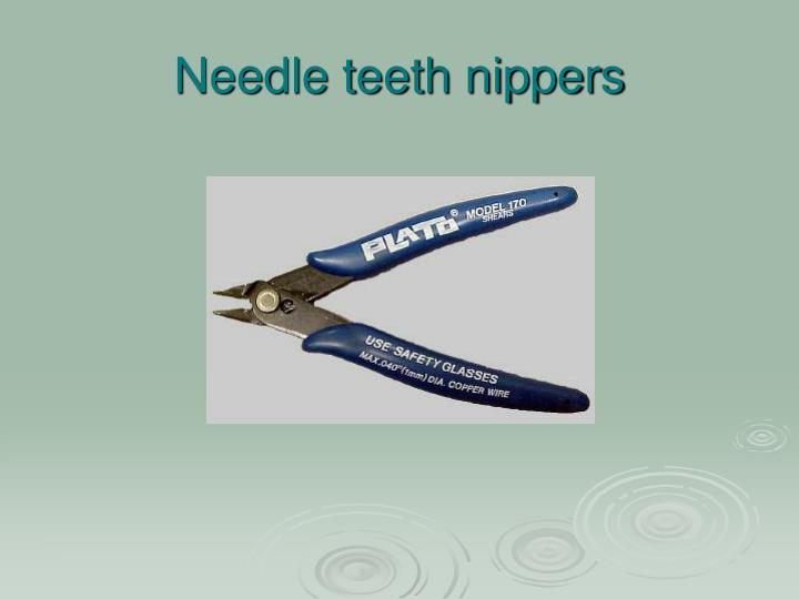 Needle teeth nippers
