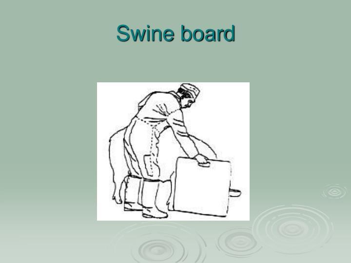 Swine board