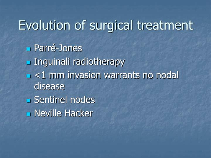 Evolution of surgical treatment
