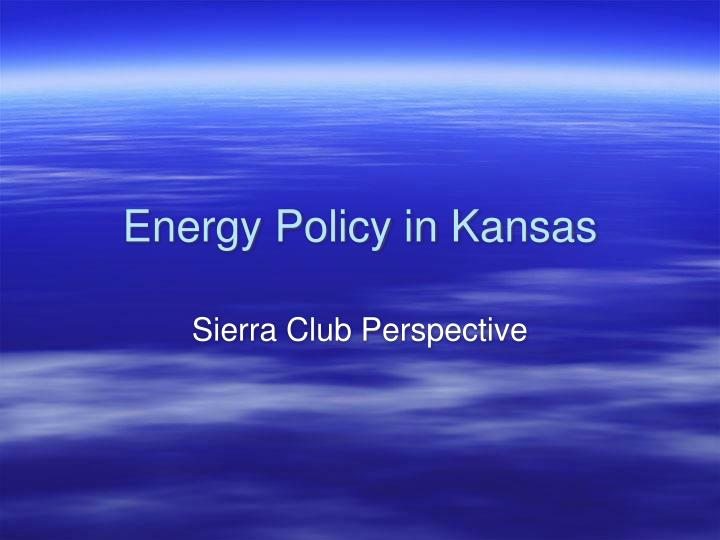 Energy Policy in Kansas
