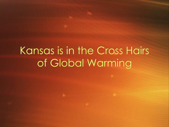 Kansas is in the Cross Hairs of Global Warming