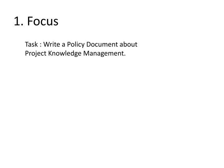 1. Focus