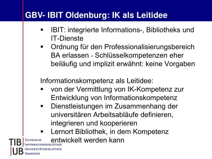 GBV- IBIT Oldenburg: IK als Leitidee