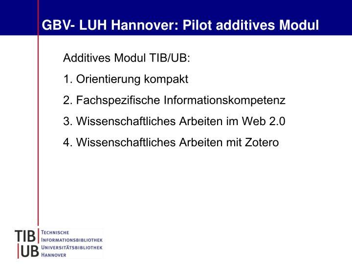 GBV- LUH Hannover: Pilot additives Modul