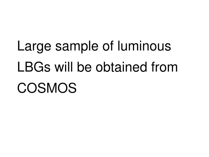 Large sample of luminous