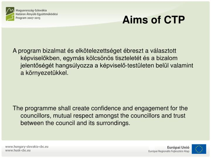 Aims of CTP
