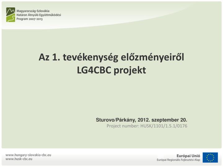 az 1 tev kenys g el zm nyeir l lg4cbc projekt