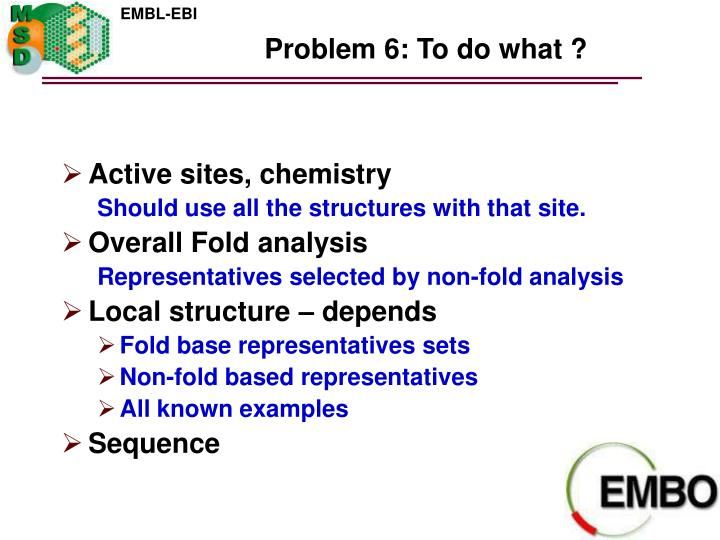 Problem 6: To do what ?