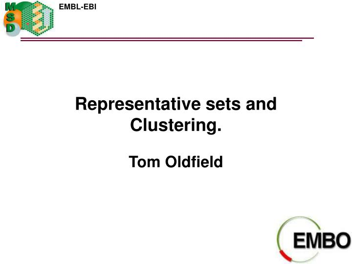 Representative sets and Clustering.