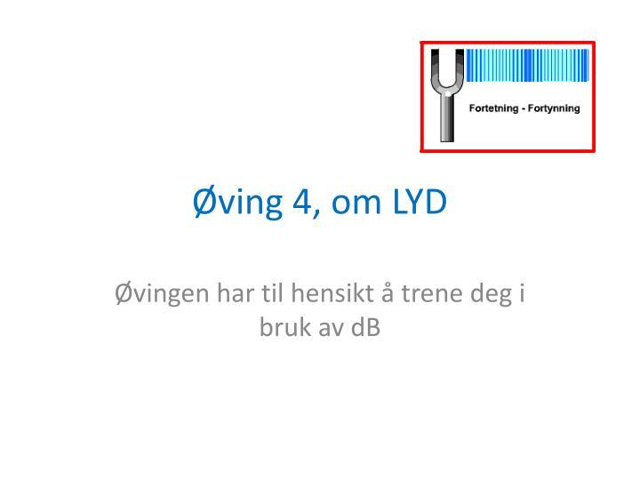 Øving 4, om LYD