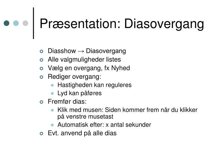 Præsentation: Diasovergang