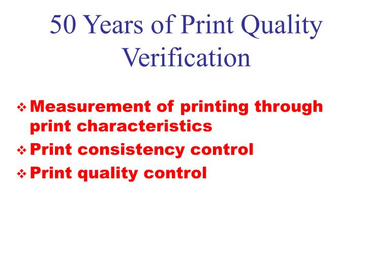 50 Years of Print Quality Verification
