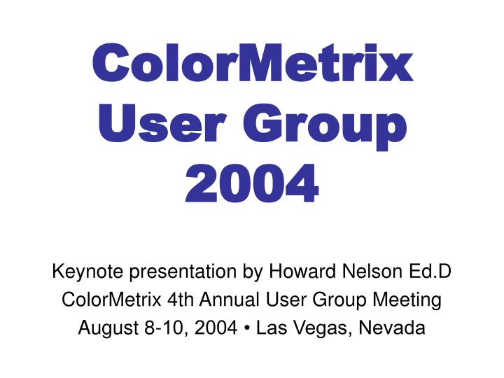 colormetrix user group 2004