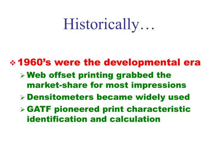 Historically…