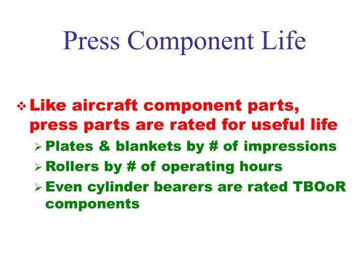 Press Component Life