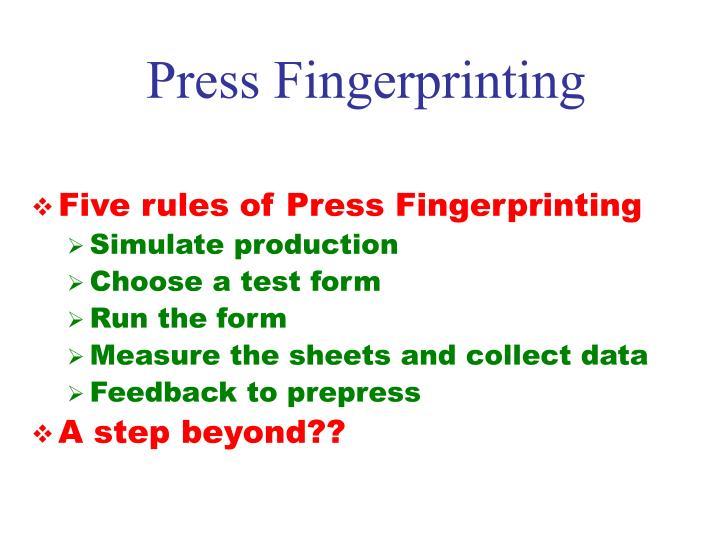 Press Fingerprinting