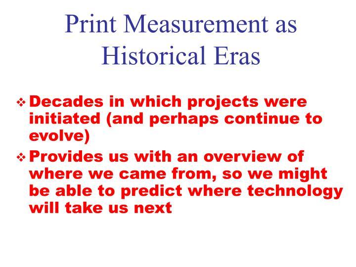Print Measurement as Historical Eras
