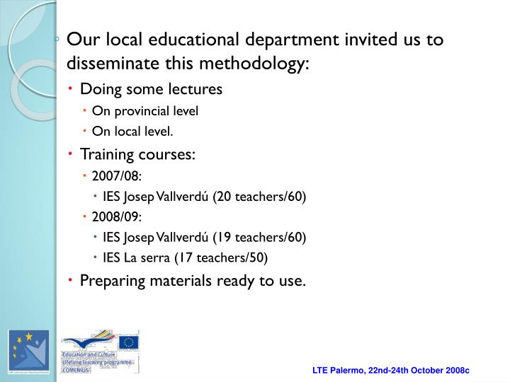 Our local educational department invited us to disseminate this methodology: