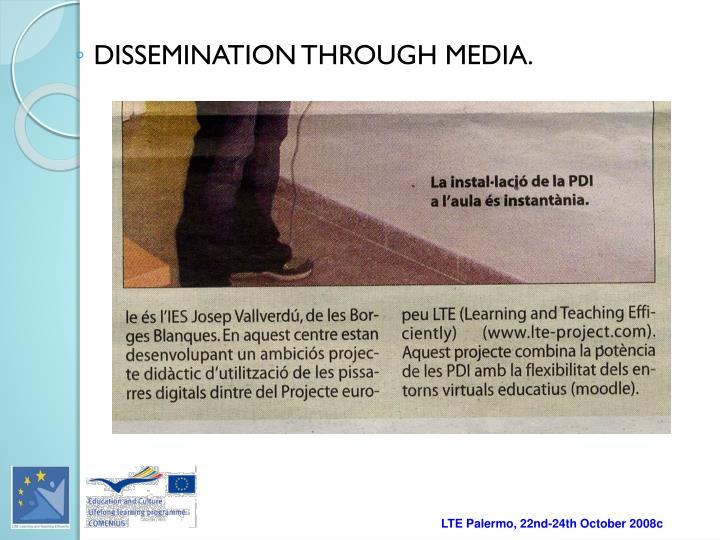 DISSEMINATION THROUGH MEDIA.