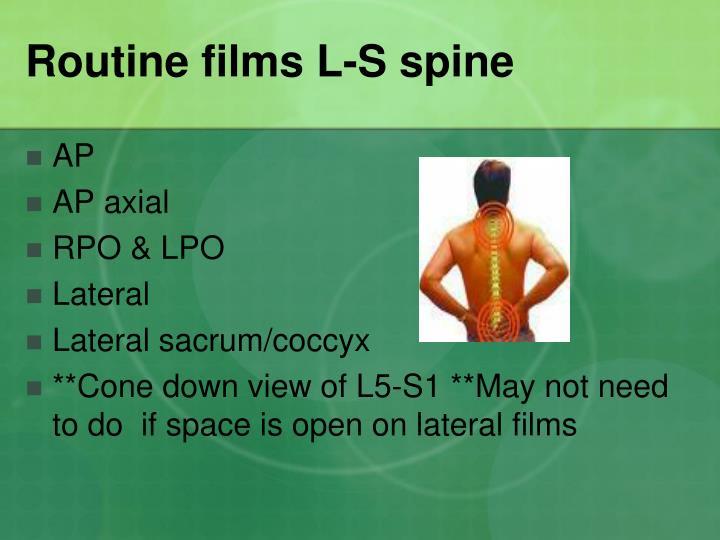 Routine films L-S spine