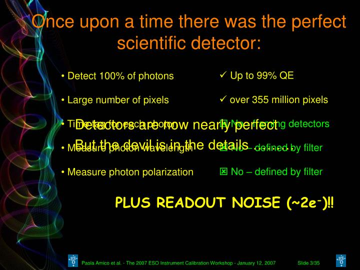 Once upon a time there was the perfect scientific detector: