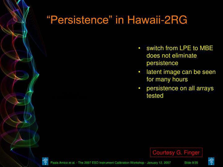"""""""Persistence"""" in Hawaii-2RG"""