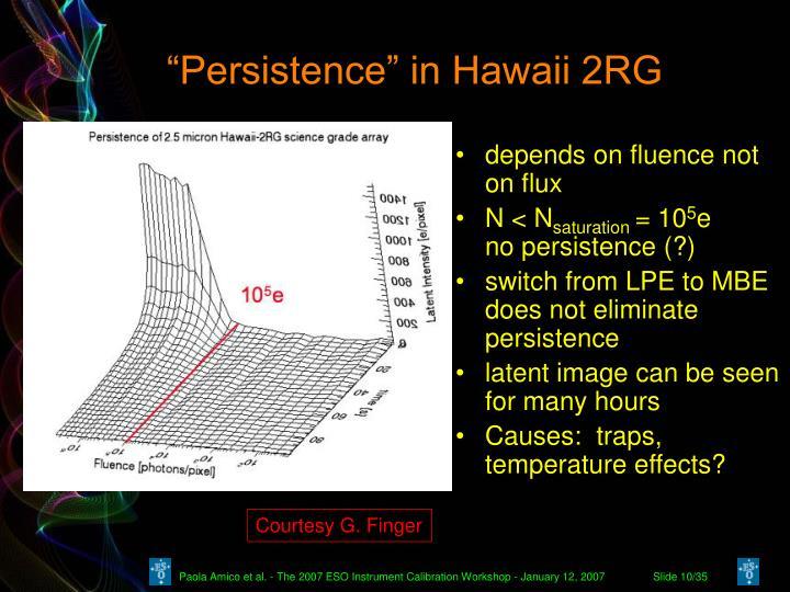 """""""Persistence"""" in Hawaii 2RG"""