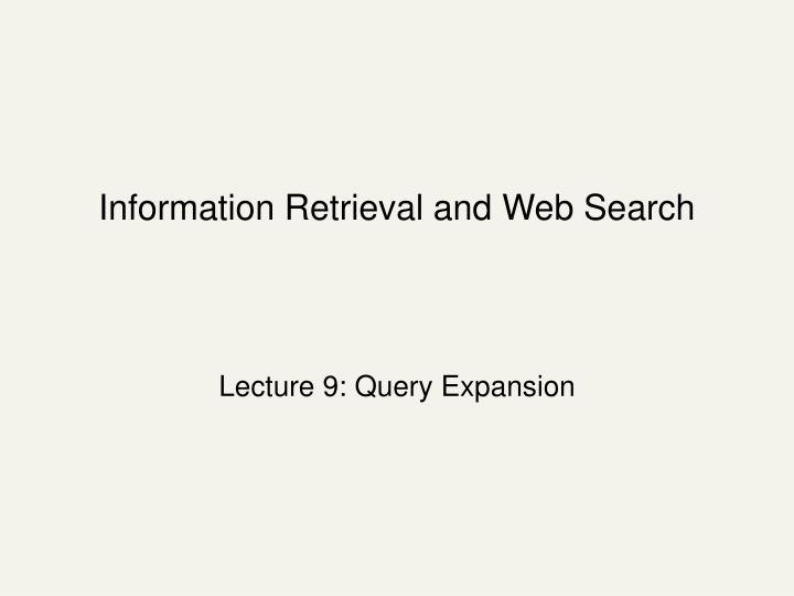Information Retrieval and Web Search