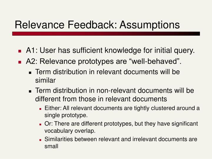 Relevance Feedback: Assumptions