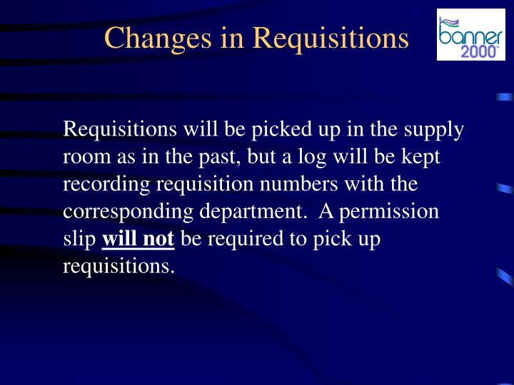 Changes in Requisitions
