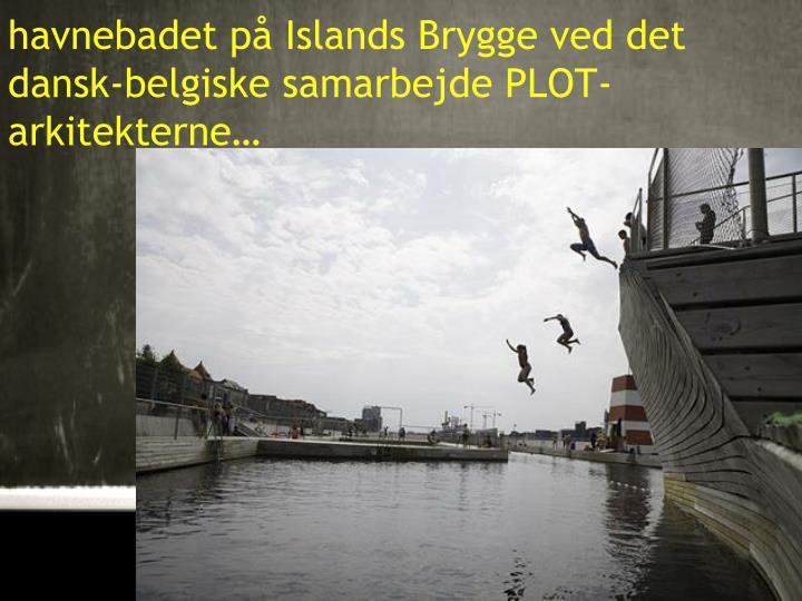 havnebadet på Islands Brygge ved det dansk-belgiske samarbejde PLOT-arkitekterne…