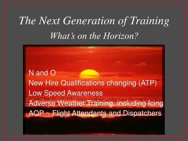 The Next Generation of Training