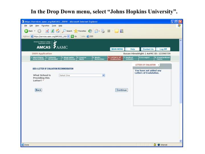 "In the Drop Down menu, select ""Johns Hopkins University""."