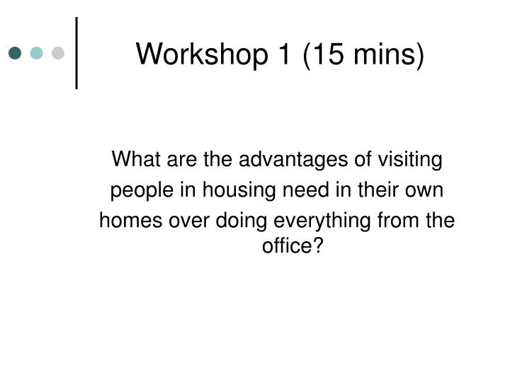 Workshop 1 (15 mins)