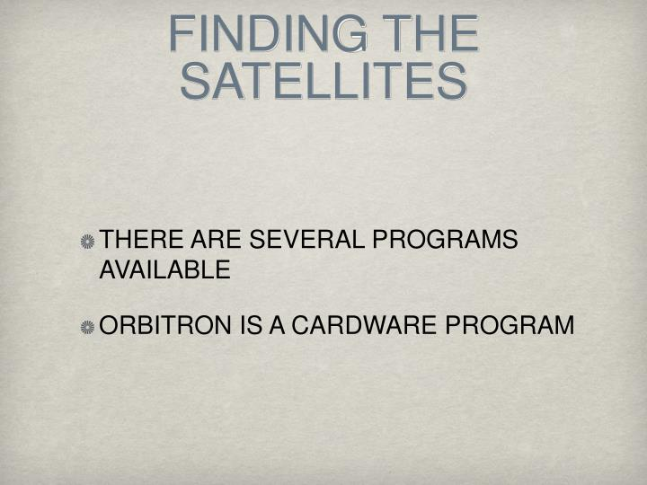FINDING THE SATELLITES
