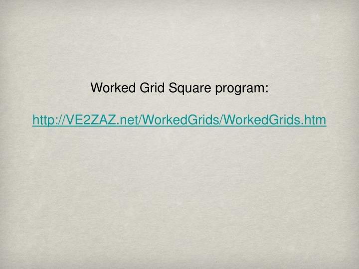 Worked Grid Square program: