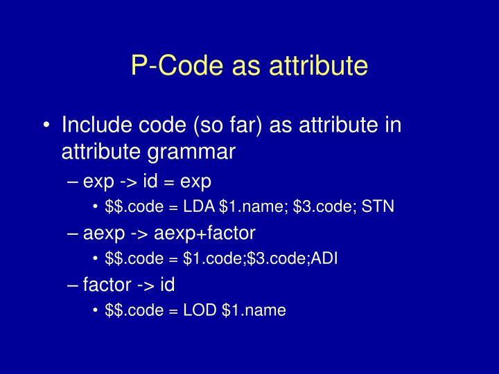 P-Code as attribute
